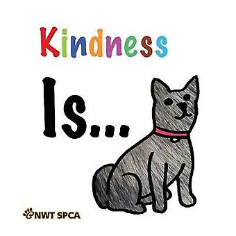 Kindness Is... by Tielesh & Simone
