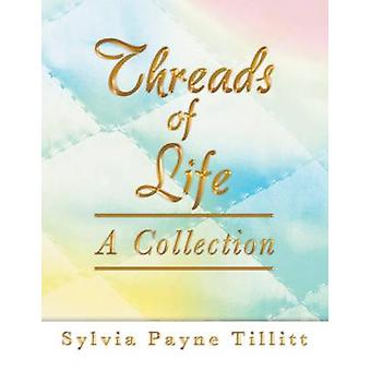 Threads of Life A Collection by Tillitt & Sylvia Payne