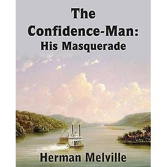 The ConfidenceMan His Masquerade by Melville & Herman