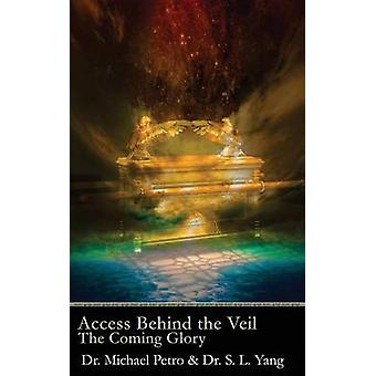 Access Behind the Veil The Coming Glory by Petro & Michael