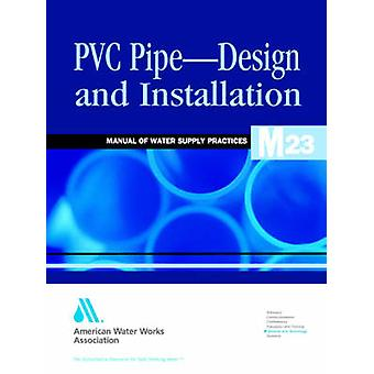 M23 PVC PipeDesign and Installation by American Water Works Association