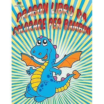 Dragon Libro Da Colorare Per Bambini by Masters & Neil