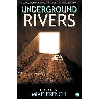 Underground Rivers by French & Mike