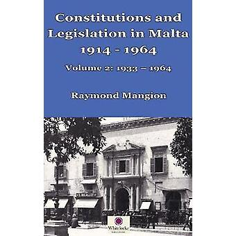 Constitutions and Legislation in Malta 1914  1964 Volume 2 19331964 by Mangion & Raymond M
