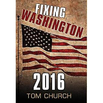 Fixing Washington 2016 by Church & Tom