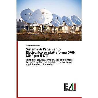 Sistema di Pagamento Elettronico su piattaforma DVBMHP per il DTT by Marsico Tommaso
