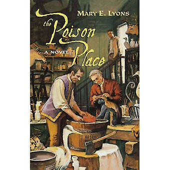 The Poison Place by Lyons & Mary E.
