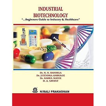 INDUSTRIAL BIOTECHNOLOGY by SAWANT & D A