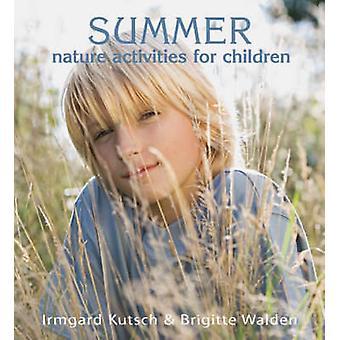 Kesällä luonnon toimintaa lasten Irmgard Kutsch & Brigitte Walden