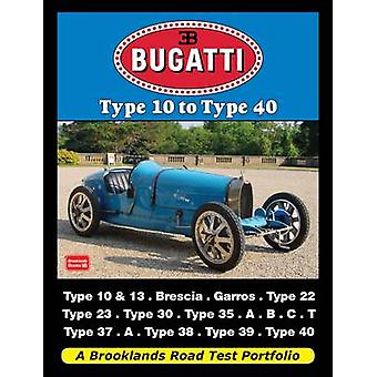 Bugatti Type 10 to Type 40 by Edited by R M Clarke