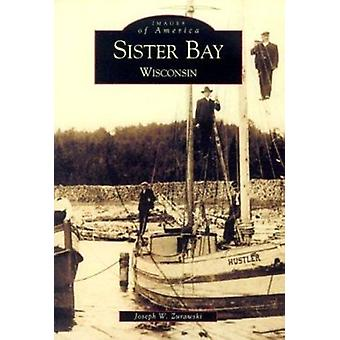 Sister Bay - Wisconsin by Joseph W Zurawski - 9780738507200 Book
