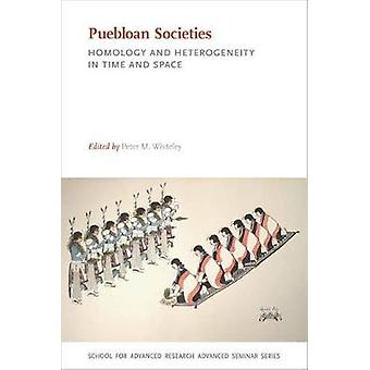 Puebloan Societies - Homology and Heterogeneity in Time and Space by P