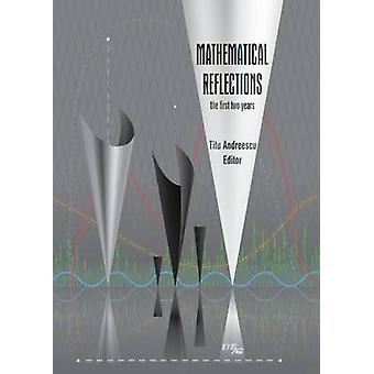 Mathematical Reflections - The First Two Years by Titu Andreescu - 978