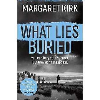 Hvad Lies Begravet af Margaret Kirk - 9781409188667 Bog