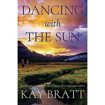 Dancing with the Sun by Kay Bratt - 9781503904811 Book