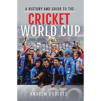 A History & Guide to the Cricket World Cup by Andrew Roberts - 97