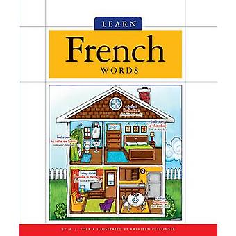 Learn French Words by M J York - Kathleen Petelinsek - 9781626873742