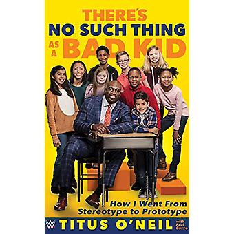 There Is No Such Thing As A Bad Kid by Thaddeus Bullard - 97817704149