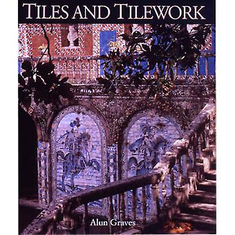Tiles and Tilework by Alun Graves - 9781851773558 Book