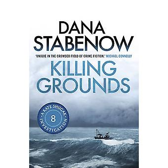 Killing Grounds by Dana Stabenow - 9781908800640 Book