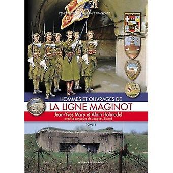 Hommes et Ouvrages de la Ligne Maginot T1 Book