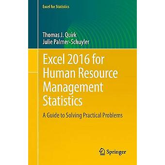 Excel 2016 for Human Resource Management Statistics - A Guide to Solvi