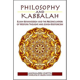 Philosophy and Kabbalah: Elijah Benamozegh and the Reconciliation of Western Thought and Jewish Esotericism