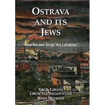 Ostrava and its Jews - `Now no-one sings you lullabies' by David Lawso