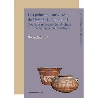 Les Peintures Sur Vases De Nagada I - Nagada Ii - Nouvelle Approche Se