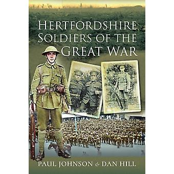 Hertfordshire Soldiers of The Great War by Dan Hill