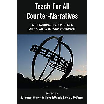 Teach For All Counter-Narratives - International Perspectives on a Glo
