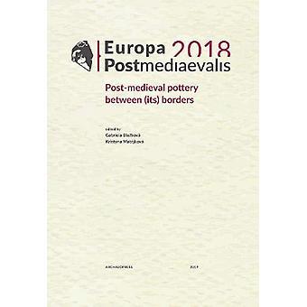 Europa Postmediaevalis 2018 - Post-medieval pottery between (its) bord