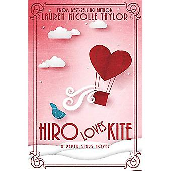 Hiro Loves Kite by Lauren Nicolle Taylor - 9781634223263 Book