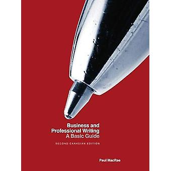 Business and Professional Writing - A Basic Guide - Canadian Edition b