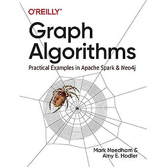 Graph Algorithms - Practical Examples in Apache Spark and Neo4j by Amy