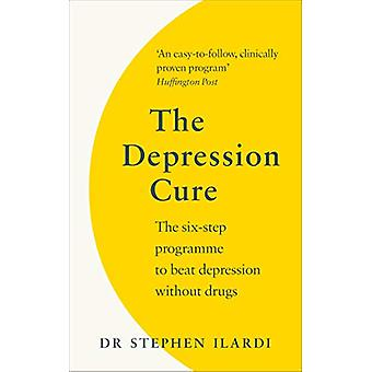 The Depression Cure - The Six-Step Programme to Beat Depression Withou