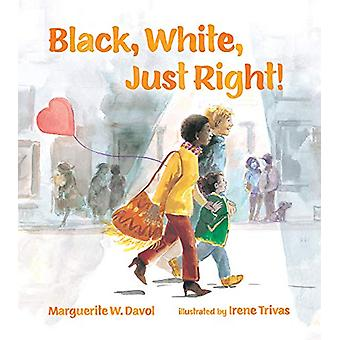 Black - White - Just Right! by Marguerite W. Davol - 9780807507889 Bo