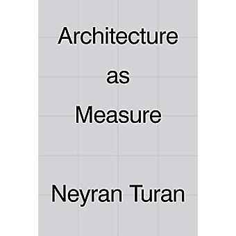 Architecture as Measure by Neyran Turan - 9781948765299 Book