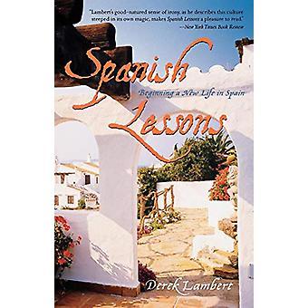 Spanish Lessons - Beginning a New Life in Spain by Derek Lambert - 978
