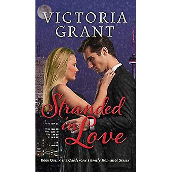 Stranded in Love by Victoria Grant - 9781773700991 Book