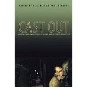 Cast Out  Vagrancy and Homelessness in Global and Historical Perspective by Edited by A L Beier & Edited by Paul Ocobock