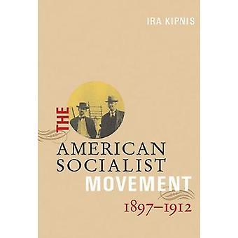 AMERICAN SOCIALIST MOVEMENT 18971912