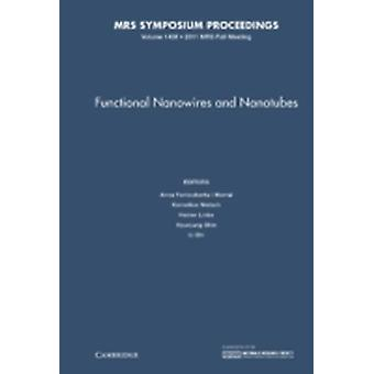 Functional Nanowires and Nanotubes Volume 1408 by Edited by Anna Fontcuberta i Morral & Edited by Kornelius Nielsch & Edited by Heiner Linke & Edited by Hyunjung Shin & Edited by Li Shi