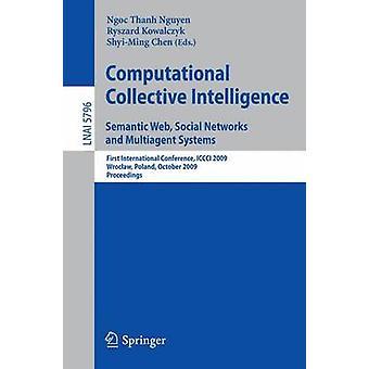 Computationele Collectieve Intelligentie. Semantische web sociale netwerken en multiagent systemen door bewerkt door Ryszard Kowalczyk