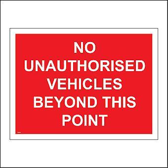 CS026 No Unauthorised Vehicles Beyond This Point Sign