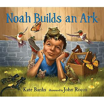 Noah Builds an Ark by Kate Banks & Illustrated by John Rocco