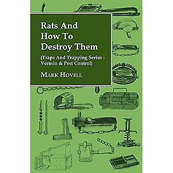 Rats and How to Destroy Them (Traps and