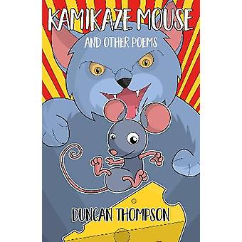 Kamikaze Mouse and other poems