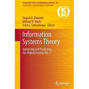 Information Systems Theory: Explaining and Predicting Our Digital Society, Vol. 1: 28