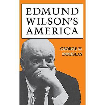 L'Amérique d'Edmund Wilson par George H. Douglas - 9780813114941 Book